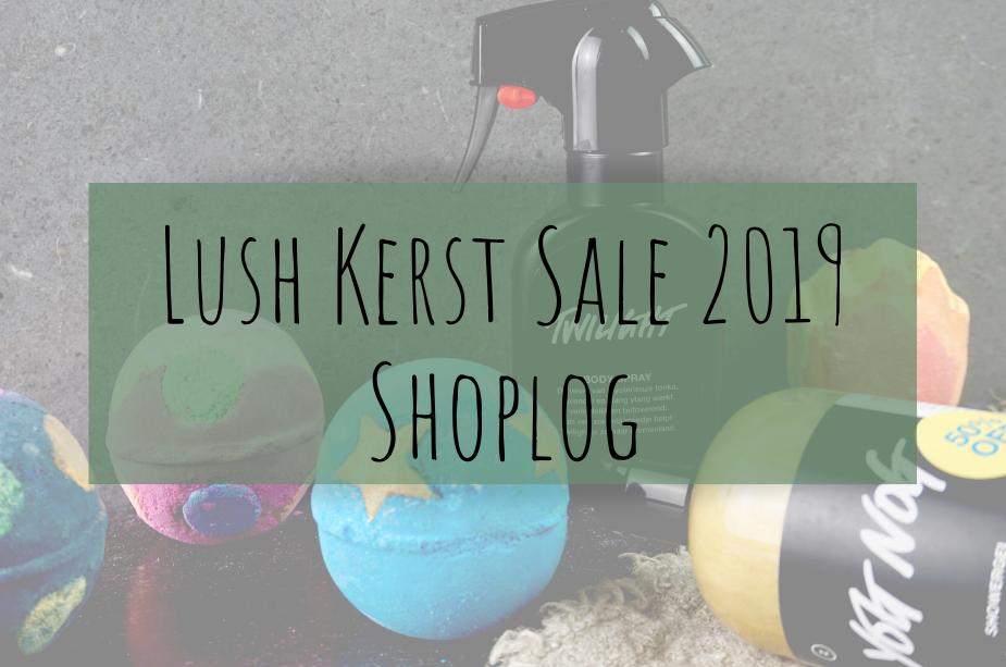 Lush Kerst Sale | Shoplog 2019