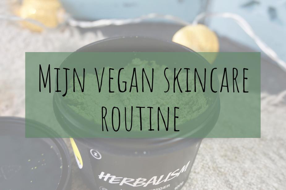 Mijn vegan skincare routine