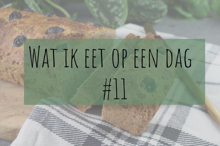 Wat ik eet op een dag #11