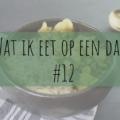 Wat ik eet op een dag 12