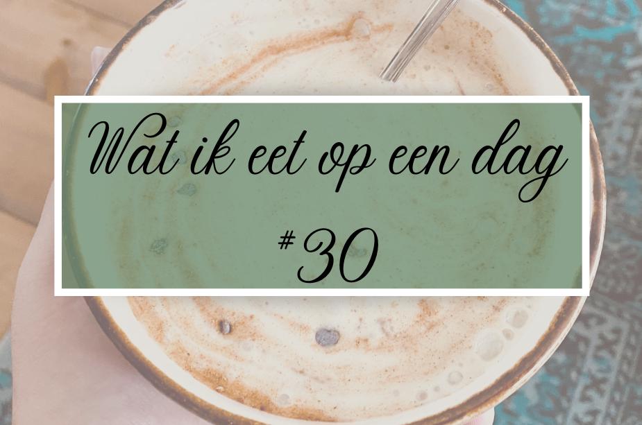 Vegan | Wat ik eet op een dag #30